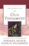 Preaching the Old Testament: A Lectionary Commentary - Allen & Williamson