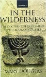 In the Wilderness: The Doctrine of Defilement in the Book of Numbers ~Mary Douglas