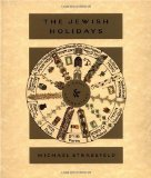The Jewish Holidays: A Guide and Commentary ~Michael Strassfeld